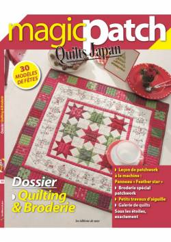 Patchwork Magazin Magic Patch Quilts Japan No.15 - Dossier Quilting & Broderie