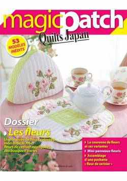 Patchwork Magazin Magic Patch Quilts Japan No.17 - Les fleurs