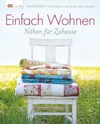 Buch `Einfach Wohnen` - Nähen für Zuhause! OZ-Verlag, 144 Seiten