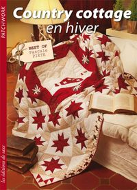 Country cottage en hiver - Best of de Pascale Piète -franz. Patchwork Zeitschrift; August 2013