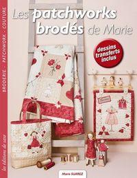 Marie Suarez - Les patchworks brodés de Marie; Januar 2014
